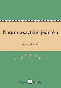 Natura wszytkim jednaka - Wacław Potocki - ebook