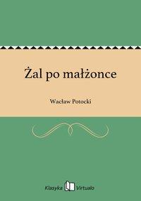 Żal po małżonce - Wacław Potocki - ebook