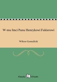 W-mu Imci Panu Henrykowi Fukierowi