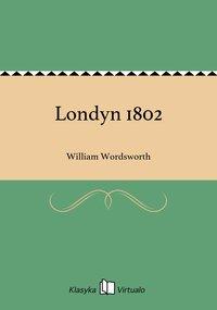 Londyn 1802 - William Wordsworth - ebook