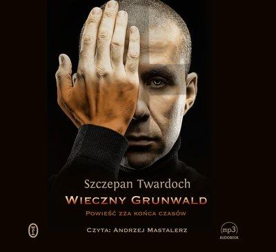 Szczepan Twardoch - Wieczny Grunwald [audiobook PL]