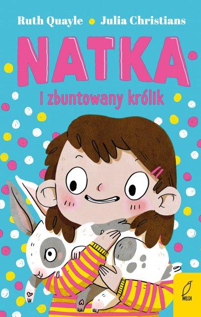 Okładka Natka i zbuntowany królik