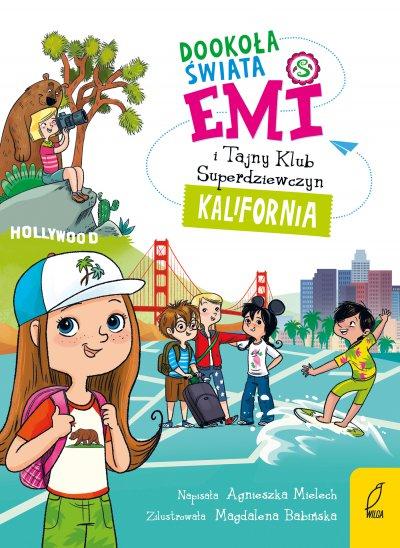 Okładka Emi i Tajny Klub Superdziewczyn. Dookoła świata. Kalifornia