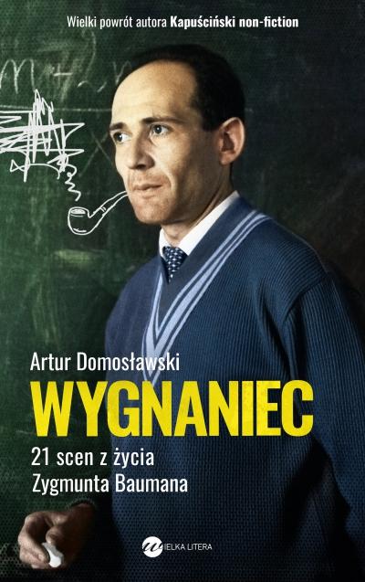 Wygnaniec. 21 scen z życia Zygmunta Baumana - ebook